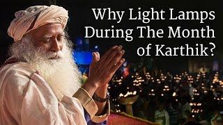 Why Light Lamps During The Month of Karthik? | Sadhguru