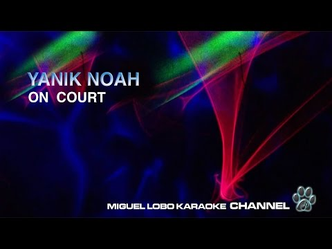 YANIK NOAH - ON COURT (French) - Karaoke Channel Miguel Lobo
