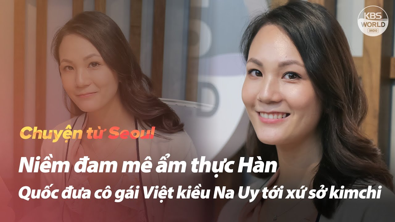 [Teaser] Trần Thị Xuân Huyền, học tiếng Hàn ở trường đại học Sogang