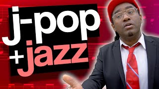 Mixing Jazz and J Pop