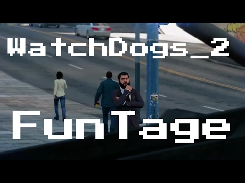 WatchDogs_2 Energetic FunTage