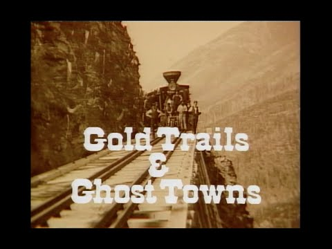 Gold Trails and Ghost Towns - Yukon 1896