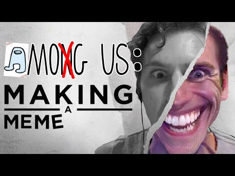 Among Us: How a Game Becomes a Meme  