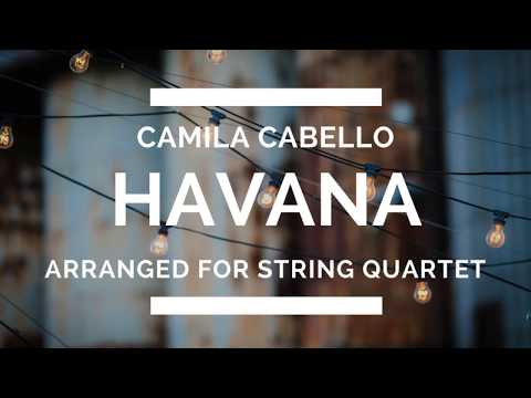 HAVANA (Camila Cabello) arranged for STRING quartet !