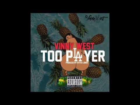 Vinny West - TOO PLAYER(Clean Version )Prod By Stitch Jones