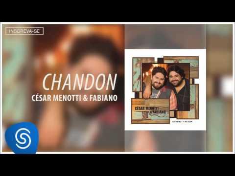 1-  César Menotti & Fabiano  - Chandon ( Álbum 'Os Menotti no Som'- Áudio Oficial )