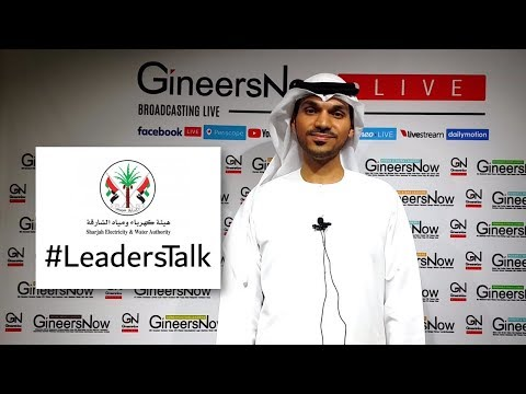 #LeadersTalk With Sharjah Electricity And Water Authority, Ali Sani, Head Of Commercial
