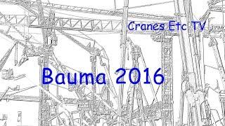 Bauma 2016 Report by Cranes Etc TV