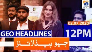 Geo Headlines 12 PM | 2nd july 2020
