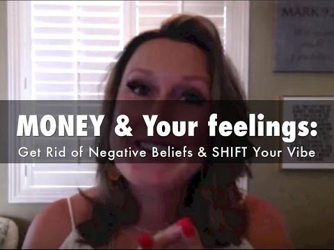 money your feelings how to get rid of negative beliefs shift your vibe into abundance youtube. Black Bedroom Furniture Sets. Home Design Ideas