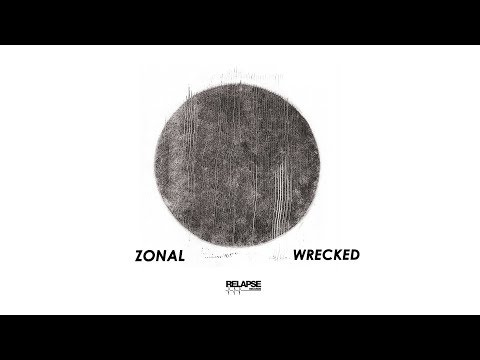 ZONAL - Wrecked [FULL ALBUM STREAM]