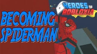 HOW TO BE SPIDERMAN IN ROBLOX HEROES OF ROBLOXIA | iBeMaine