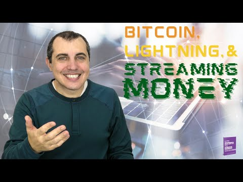 Bitcoin, Lightning, And Streaming Money
