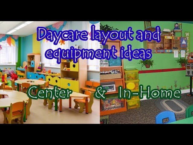 Daycare Layout And Equipment Ideas For Both In Home Daycare S And Center S Youtube