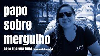 Papo Sobre Mergulho Ep.09 - Andreia Lima (Moranguinho Roots)