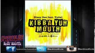 Dizzy Dee ft Tydal - Kibbah Yuh Mouth (ABRA Records)