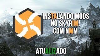 Como Baixar e Instalar Mod's no Skyrim! - Tutorial Nexus Mods Manager + Algumas Dicas [ATUALIZADO!!]