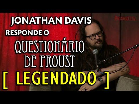 Jonathan Davis responde o Questionário Proust [LEGENDADO] PT-BR