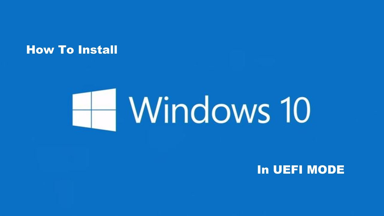 HOW TO INSTALL WINDOWS 10 WITH UEFI BOOTABLE DEVICE. - YouTube