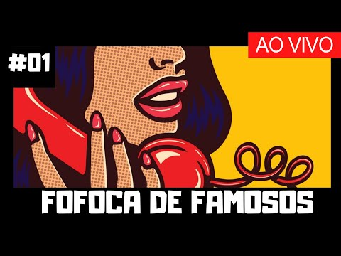 💣COMENTANDO 7 fofocas de famosos AO VIVO #01