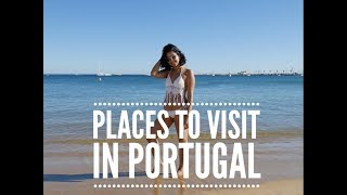 Travel Diary: Places to Visit in Portugal