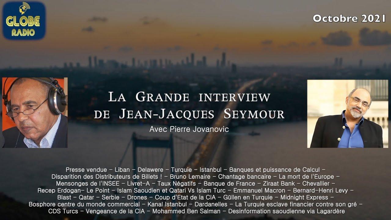 Download La grande interview de Jean Jacques Seymour avec Pierre Jovanovic (Octobre 2021)