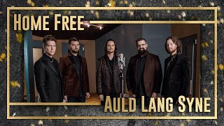 Home Free - Auld Lang Syne