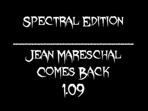 Jean Mareschal Comes Back (Spectral Edition 1.09)