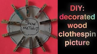 Diy: Decorated Wood Clothespin Picture Holder
