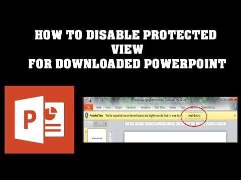 How to disable Protected View for downloaded PowerPoint