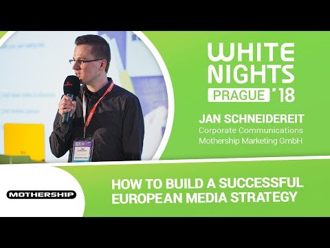 Jan Schneidereit (Mothership Marketing GmbH) - How to Build a Successful European Media Strategy