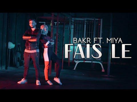 BAKR - Fais Le Ft. Miya (Clip Officiel) #Grinta