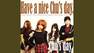 Chu's day. - ねぇ