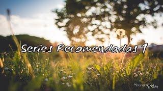 Series recomendadas #1