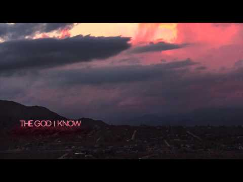 Love & The Outcome   The God I Know (Official Audio)