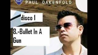 paul oakenfold Bullet In a Gun perfecto present another world