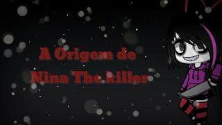 A origem de Nina The killer (gacha life)