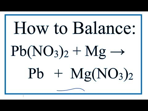 How To Balance Pb(NO3)2 + Mg = Pb + Mg(NO3)2  | Lead (II) Nitrate + Magnesium