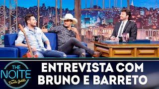 Baixar Entrevista com Bruno e Barreto| The noite (07/11/18)