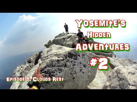 Yosemite's Hidden Adventures #2 Episode 1: Clouds Rest 2017