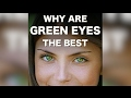 Why Green Eyes Are The Best?