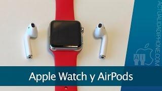 Cinco cosas que puedes hacer con tu Apple Watch y los AirPods