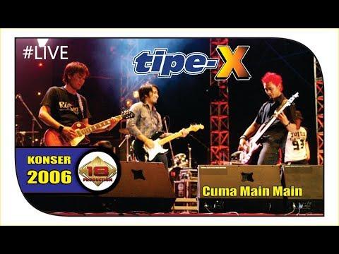 Konser Tipe X - Cuma Main Main .. @Live Pontianak 2006