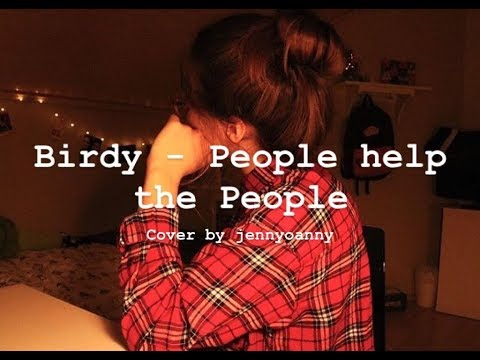 Birdy - People help the People (short cover)