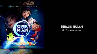 Over The Moon - On The Moon Above (Malay)