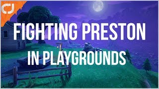 Fighting Preston in Playgrounds! - Fortnite