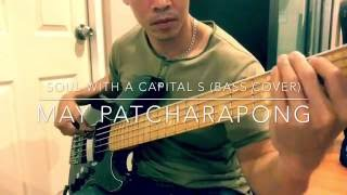 Soul With A Capital S - Tower Of Power Bass Cover By May patcharapong