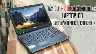 Laptop Trâu Bò Đồ Hoạ Games Giá Rẻ 5 Đến 10 Củ