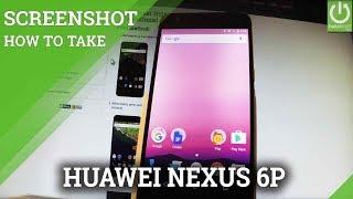 How to Take Screenshot in HUAWEI Nexus 6P - Capture Screen