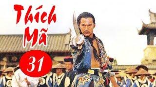 Thích Mã - Tập 31   Phim Bộ Kiếm Hiệp Trung Quốc Hay Nhất - Thuyết Minh